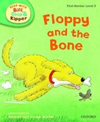 Oxford Reading Tree Read With Biff, Chip, and Kipper: First Stories: Level 3 Floppy and the Bone
