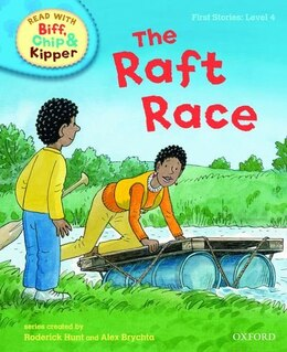 Book Oxford Reading Tree Read With Biff, Chip, and Kipper: First Stories: Level 4 The Raft Race by Roderick Hunt