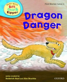 Book Oxford Reading Tree Read With Biff, Chip, and Kipper: First Stories: Level 4 Dragon Danger by Roderick Hunt