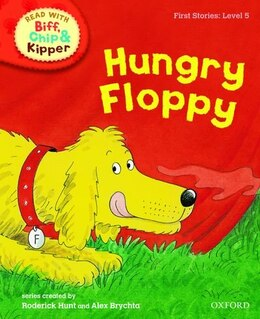 Book Oxford Reading Tree Read With Biff, Chip, and Kipper: First Stories: Level 5 Hungry Floppy by Roderick Hunt