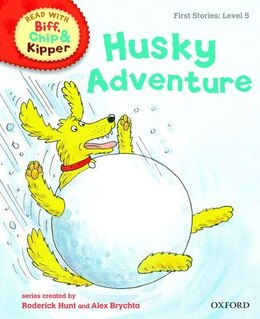 Book Oxford Reading Tree Read With Biff, Chip, and Kipper: First Stories: Level 5 Husky Adventur by Roderick Hunt