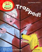 Oxford Reading Tree Read With Biff, Chip, and Kipper: First Stories: Level 5 Trapped!
