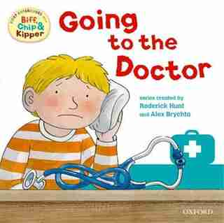 Oxford Reading Tree: First Experiences Read With Biff, Chip and Kipper: Going to the Doctor by Roderick Hunt