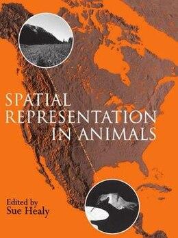 Book Spatial Representation in Animals by Sue Healy