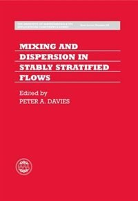 Book Mixing and Dispersion in Stably Stratified Flows by Peter A. Davies