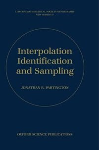 Book Interpolation, Identification, and Sampling by Jonathan R. Partington