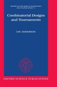 Book Combinatorial Designs and Tournaments by Ian Anderson