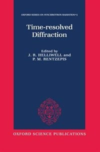 Book Time-Resolved Diffraction by J. R Helliwell