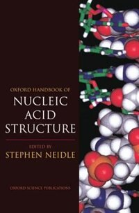 Book Oxford Handbook of Nucleic Acid Structure by Stephen Neidle