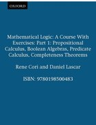 Mathematical Logic: A Course With Exercises Part 1: Propositional Calculus, Boolean Algebras…