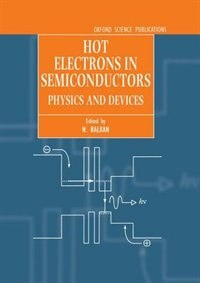 Book Hot Electrons in Semiconductors: Physics and Devices by N. Balkan