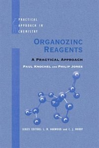 Book Organozinc Reagents: A Practical Approach by Paul Knochel