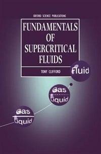 Book Fundamentals of Supercritical Fluids by Tony Clifford