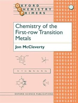 Book Chemistry of the First Row Transition Metals by Jon McCleverty