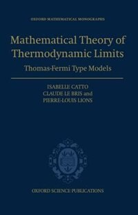 Book Mathematical Theory of Thermodynamic Limits: Thomas-Fermi Type Models by Isabelle Catto