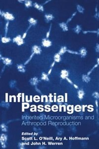 Book Influential Passengers: Inherited Microorganisms and Arthropod Reproduction by Scott L. ONeill