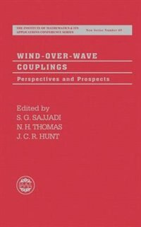 Book Wind-Over-Wave Couplings: Perspectives and Prospects by S. G. Sajjadi