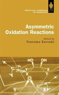 Book Asymmetric Oxidation Reactions by Tsutomu Katsuki