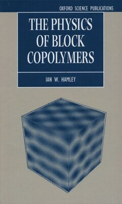 Book The Physics of Block Copolymers by Ian W. Hamley