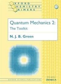 Book Quantum Mechanics 2: The Toolkit by N. J. B. Green