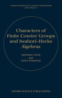 Book Characters of Finite Coxeter Groups and Iwahori-Hecke Algebras by Meinolf Geck