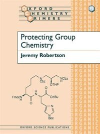 Book Protecting Group Chemistry by Jeremy Robertson