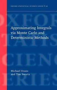 Book Approximating Integrals via Monte Carlo and Deterministic Methods by Michael Evans