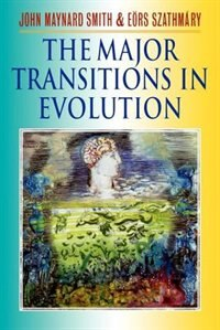 Book The Major Transitions in Evolution by JOHN MAYNARD SMITH