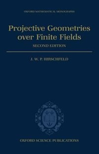 Book Projective Geometries over Finite Fields by J. W. P. Hirschfeld