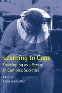 Book Learning to Cope: Developing as a Person in Complex Societies by Erica Frydenberg