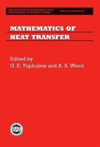 Book Mathematics of Heat Transfer by G. E. Tupholme