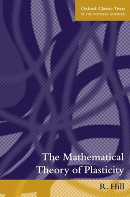 Book The Mathematical Theory of Plasticity by R. Hill