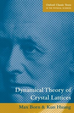 Book Dynamical Theory of Crystal Lattices by Max Born