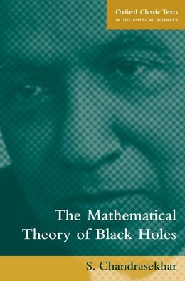 Book The Mathematical Theory of Black Holes by S. Chandrasekhar