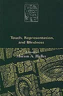 Book Touch, Representation, and Blindness by Morton A. Heller