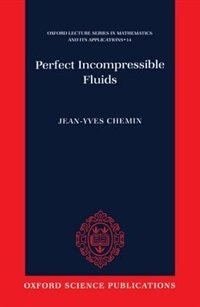Book Perfect Incompressible Fluids by Jean-Yves Chemin