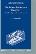 Book The Lattice Boltzmann Equation: For Fluid Dynamics and Beyond by Sauro Succi