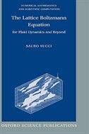 The Lattice Boltzmann Equation: For Fluid Dynamics and Beyond