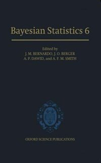 Book Bayesian Statistics 6: Proceedings of the Sixth Valencia International Meeting by Jose M. Bernardo