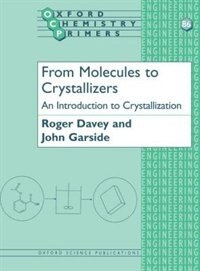 Book From Molecules to Crystallizers: An Introduction to Crystallization by John Garside
