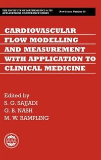 Cardiovascular Flow Modelling and Measurement with Application to Clinical Medicine