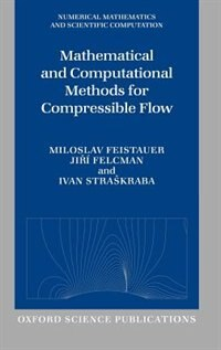 Book Mathematical and Computational Methods for Compressible Flow by Miloslav Feistauer