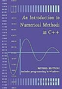 An Introduction to Numerical methods in C++ by Brian H. Flowers