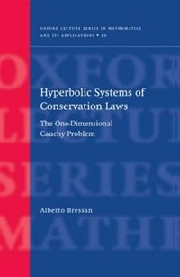 Book Hyperbolic Systems of Conservation Laws: The one-dimensional Cauchy problem by Alberto Bressan