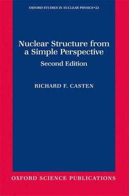 Book Nuclear Structure from a Simple Perspective by Richard F. Casten