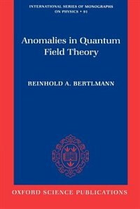 Book Anomalies in Quantum Field Theory by Reinhold A. Bertlmann