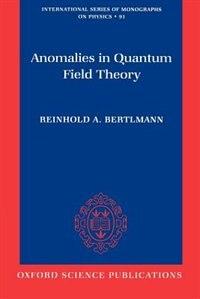 Book Anomalies in Quantum Field Theory by Reinhold A. Bertlmann