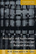 Book Principles and Applications of Ferroelectrics and Related Materials by M. E. Lines