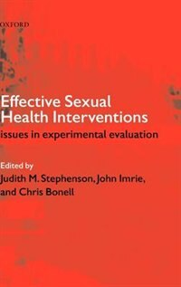 Book Effective Sexual Health Interventions: Issues in Experimental Evaluation by Judith M. Stephenson