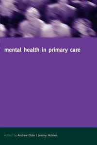 Book Mental Health in Primary Care: A new approach by Jeremy Holmes